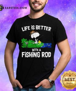 Life Is Better With A Fishing Rod Shirt - Design By Earstees.com