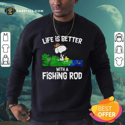 Life Is Better With A Fishing Rod Sweatshirt - Design By Earstees.com