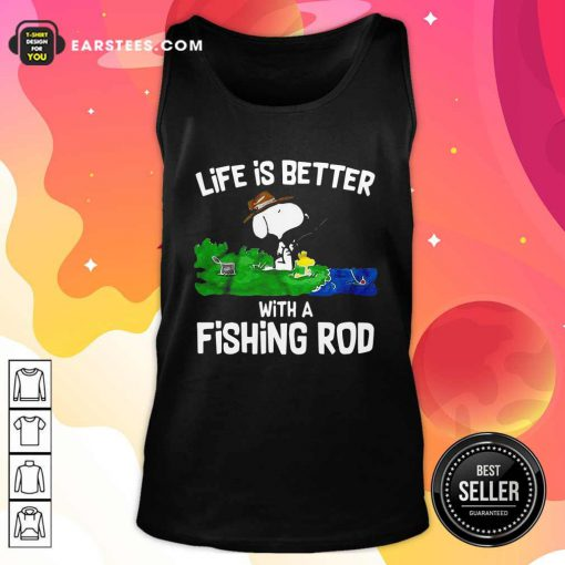 Life Is Better With A Fishing Rod Tank Top - Design By Earstees.com