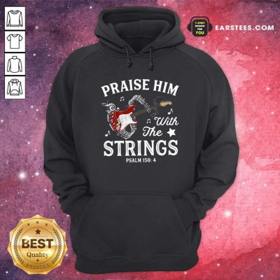 Praise Him With The String Psalm 1504 Hoodie - Design By Earstees.com