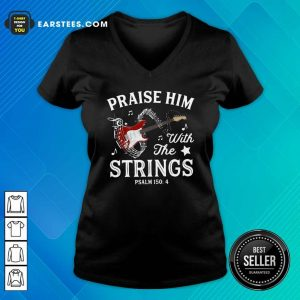 Praise Him With The String Psalm 1504 V-neck - Design By Earstees.com
