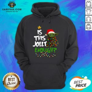 Official Baby Yoda Is This Jolly Enough Merry Christmas Hoodie - Design By Earstees.com