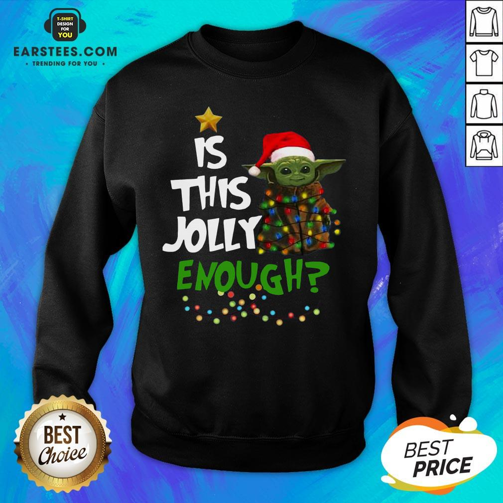 Official Baby Yoda Is This Jolly Enough Merry Christmas Sweatshirt - Design By Earstees.com
