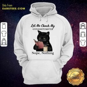 Black Cat Let Me Check My Giveashitometer Nope Nothing Hoodie - Design By Earstees.com