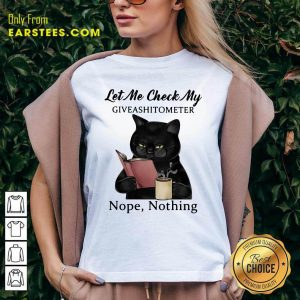 Black Cat Let Me Check My Giveashitometer Nope Nothing V-neck - Design By Earstees.com