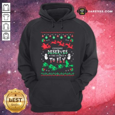 Everyone Deserves The Chance To Fly Christmas Hoodie - Design By Earstees.com