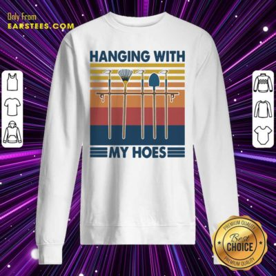Gardening Hanging With My Hoes Vintage Sweatshirt - Design By Earstees.com