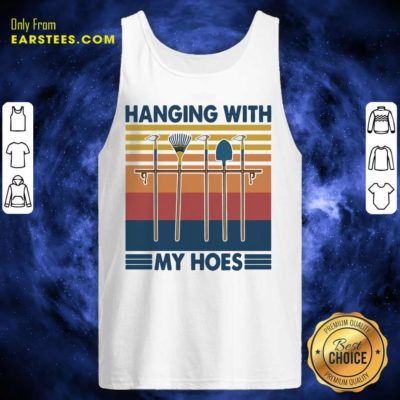 Gardening Hanging With My Hoes Vintage Tank Top - Design By Earstees.com