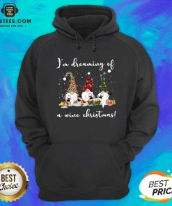 Official Gnomes Drink Wine Im Dreaming Of A Wine Christmas Hoodie - Design By Earstees.com