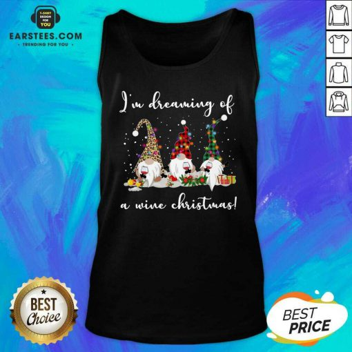 Official Gnomes Drink Wine Im Dreaming Of A Wine Christmas Tank Top - Design By Earstees.com