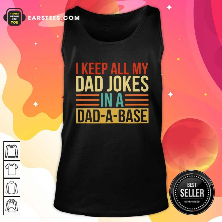 I Keep All My Dad Jokes In A Dad-a-base Vintage Tank Top - Design By Earstees.com