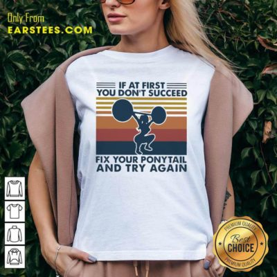 If At First You Don't Succeed Fix Your Pony Tail And Try Again Vintage V-neck - Design By Earstees.com