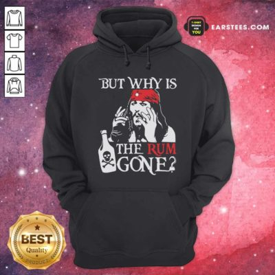 Jack Sparrow But Why Is The Rum Gone Hoodie - Design By Earstees.com