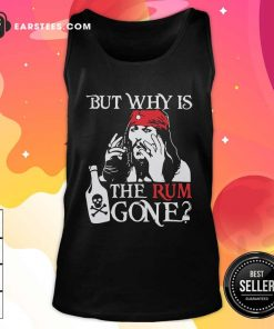 Jack Sparrow But Why Is The Rum Gone Tank Top - Design By Earstees.com