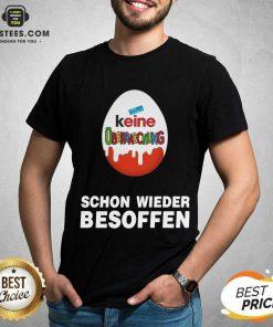 Official Keine Uberraschung Schon Wieder Besoffen Shirt - Design By Earstees.com