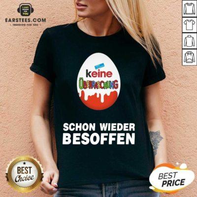 Official Keine Uberraschung Schon Wieder Besoffen V-neck - Design By Earstees.com