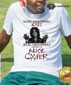 Some Grandmas Knit Real Grandmas Listen To Alice Cooper Shirt - Design By Earstees.com