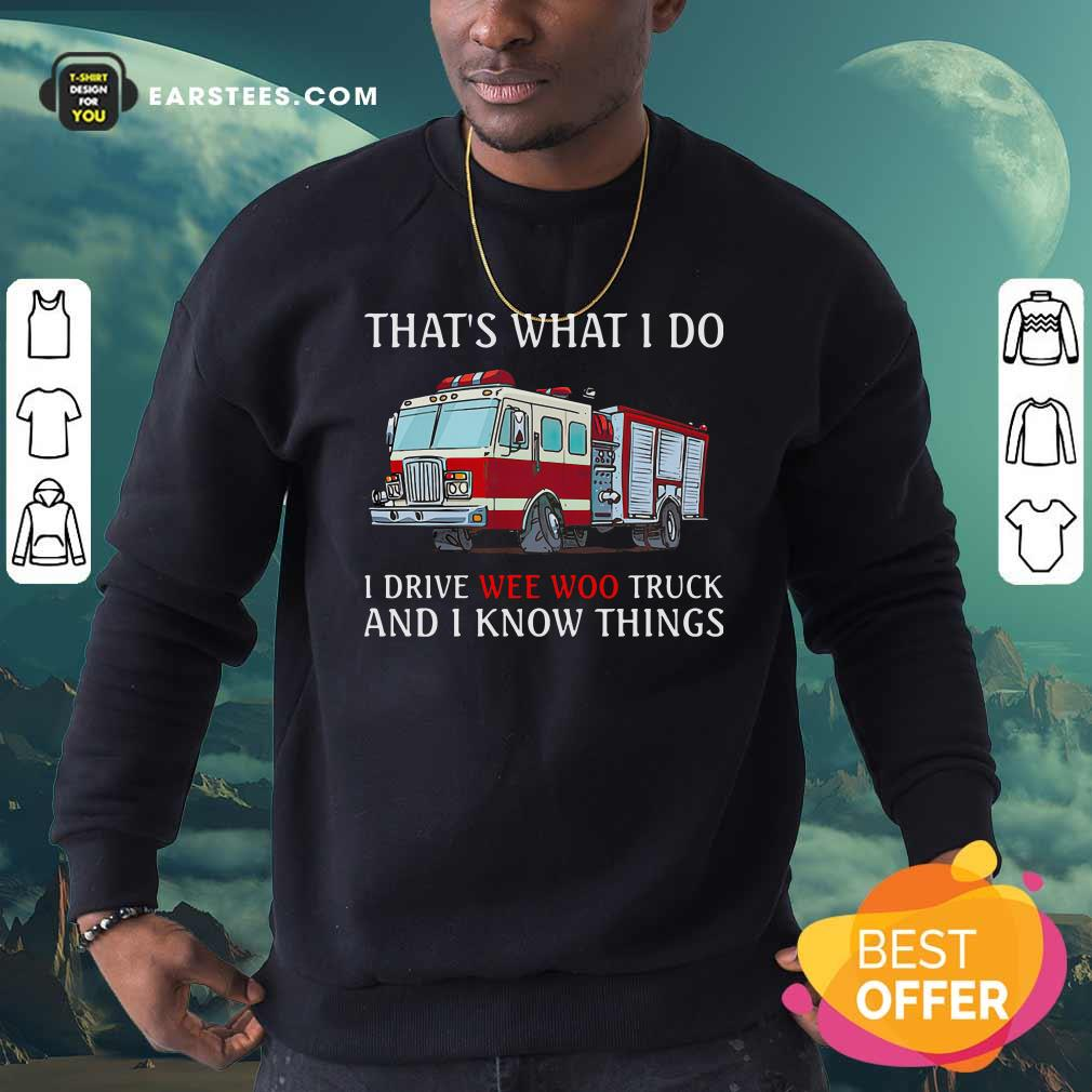 The Wee Woo Truck Is Calling And I Must Go Sweatshirt - Design By Earstees.com