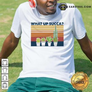 Vintage Gardening What Up Succa T-Shirt - Design By Earstees.com