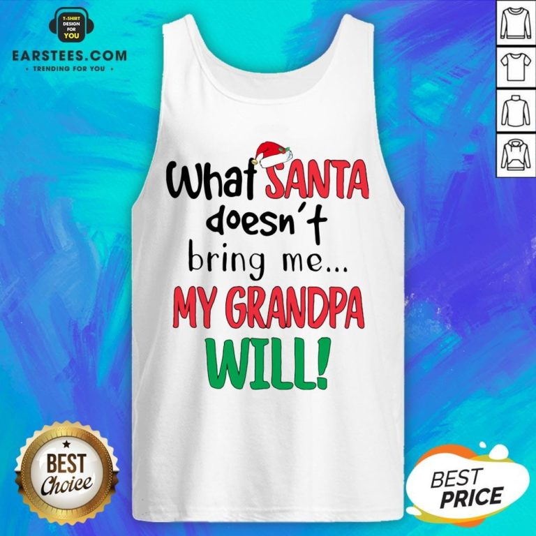 Official What Santa Doesnt Bring Me My Grandpa Will Tank Top - Design By Earstees.com