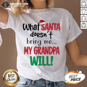 Official What Santa Doesnt Bring Me My Grandpa Will V-neck - Design By Earstees.com