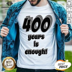 Original 400 Years Is Enough 2Dark 2Tell Merch Shirt- Design By Earstees.com