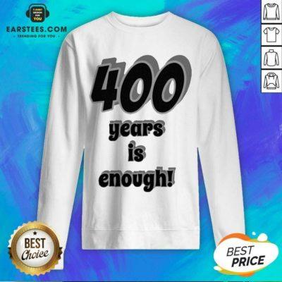 Original 400 Years Is Enough 2Dark 2Tell Merch Sweatshirt - Design By Earstees.com