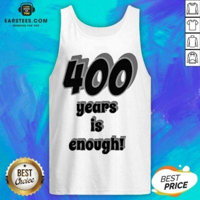 Original 400 Years Is Enough 2Dark 2Tell Merch Tank Top - Design By Earstees.com