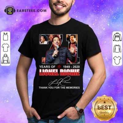 71 Year Of 1949 2020 Lionel Richie Signature Thank You For The Memories Shirt - Design By Earstees.com