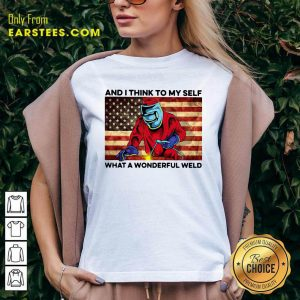And I Think To My Self What A Wonderful Weld American Flag V-neck - Design By Earstees.com