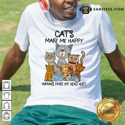 Cats Make Me Happy Humans Make My Head Hurt Shirt - Design By Earstees.com