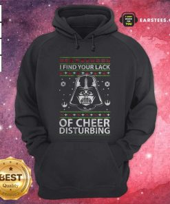 Darth Vader Your Lack Of Cheer Is Disturbing Christmas Hoodie - Design By Earstees.com