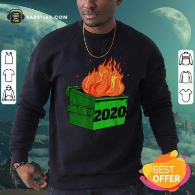 Dumpster Fire 2020 Sucks Funny Trash Garbage Fire Worst Year Premium Sweatshirt - Design By Earstees.com