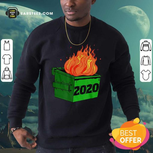 Dumpster Fire 2020 Sucks Funny Trash Garbage Fire Worst Year Premium Sweatshirt - Design By Earstees.com