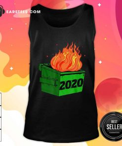 Dumpster Fire 2020 Sucks Funny Trash Garbage Fire Worst Year Premium Tank Top - Design By Earstees.com