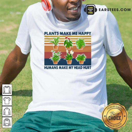 Gardening Plants Make Me Happy Humans Make My Head Hurt Vintage Retro T-Shirt - Design By Earstees.com