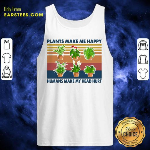 Gardening Plants Make Me Happy Humans Make My Head Hurt Vintage Retro Tank Top - Design By Earstees.com