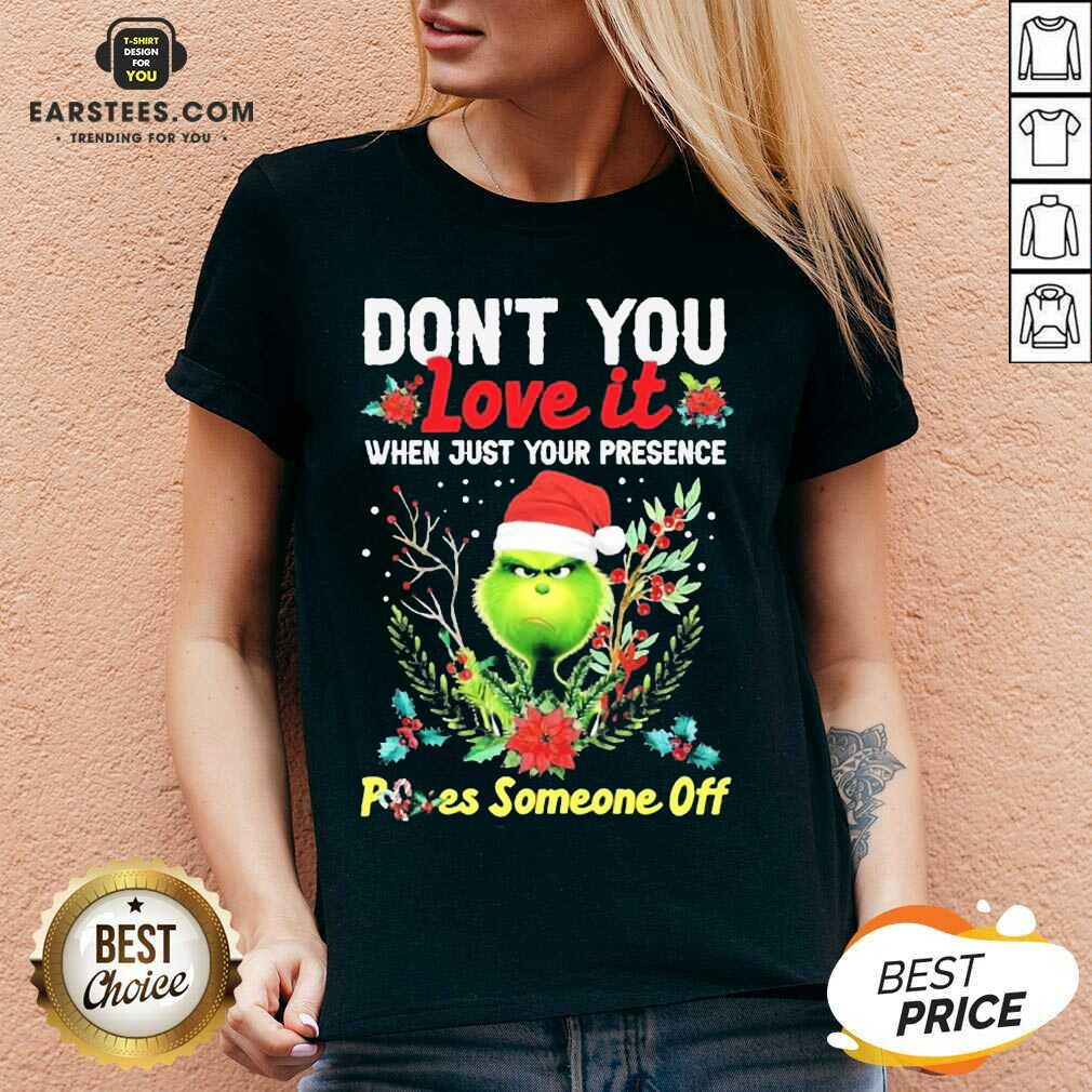 Original Grinch Santa Dont You Love It When Just Your Presence Poes Someone Off Merry Christmas V-neck - Design By Earstees.com