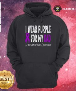I Wear Purple For My Dad Pancreatic Cancer Awareness Ribbon Hoodie - Design By Earstees.com
