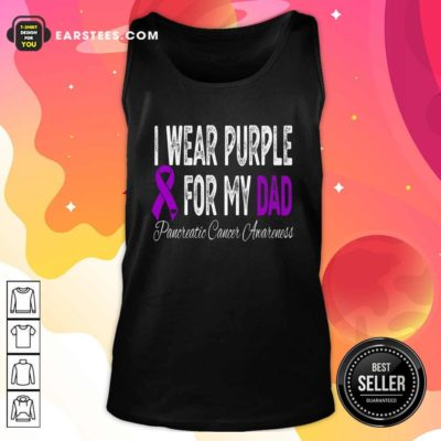 I Wear Purple For My Dad Pancreatic Cancer Awareness Ribbon Tank Top - Design By Earstees.com