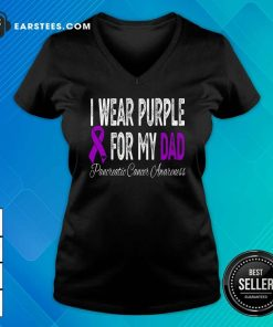 I Wear Purple For My Dad Pancreatic Cancer Awareness Ribbon V-neck - Design By Earstees.com