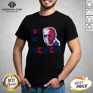 Original Not My President Joe Biden Shirt - Design By Earstees.com
