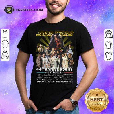 Star Wars 44th Anniversary 1977 2021 Thank You For The Memories Signuature Shirt - Design By Earstees.com