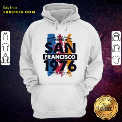 Union Made San Francisco 1076 Hoodie - Design By Earstees.com