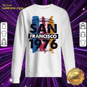 Union Made San Francisco 1076 Sweatshirt - Design By Earstees.com