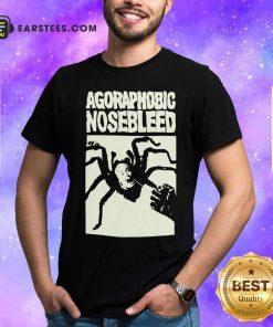 Agoraphobic Nosebleed Spider Shirt - Design By Earstees.com