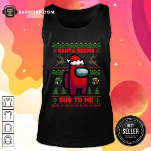 Among Us Santa Seems Sus To Me Ugly Christmas Tank Top - Design By Earstees.com