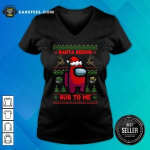 Among Us Santa Seems Sus To Me Ugly Christmas V-neck - Design By Earstees.com