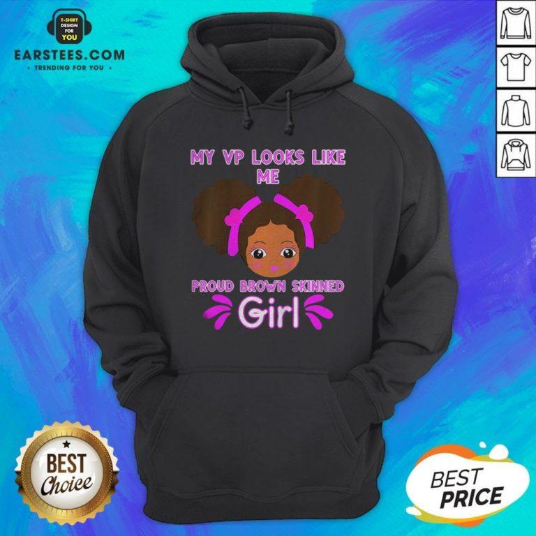 Perfect Baby My Looks Like Me Proud Brown Skinned Girl Kamala Harris Hoodie - Design By Earstees.com