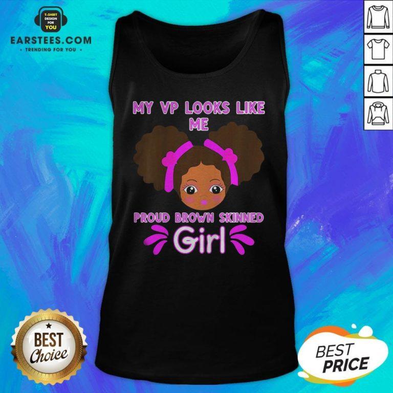 Perfect Baby My Looks Like Me Proud Brown Skinned Girl Kamala Harris Shirt Tank Top - Design By Earstees.com